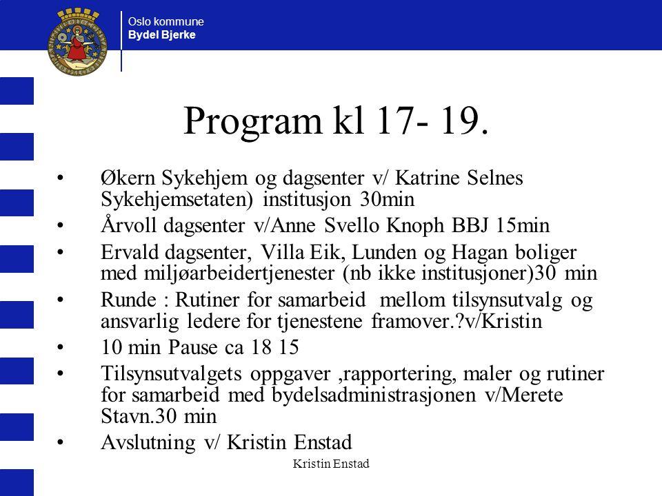 Program kl 17- 19. Økern Sykehjem og dagsenter v/ Katrine Selnes Sykehjemsetaten) institusjon 30min.