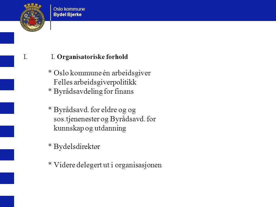 * Oslo kommune én arbeidsgiver Felles arbeidsgiverpolitikk