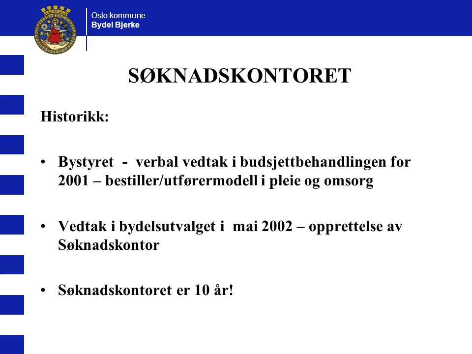 SØKNADSKONTORET Historikk: