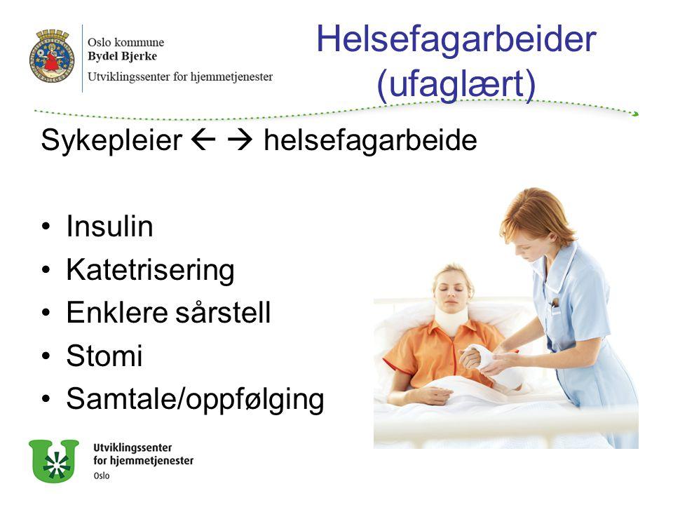 Helsefagarbeider (ufaglært)