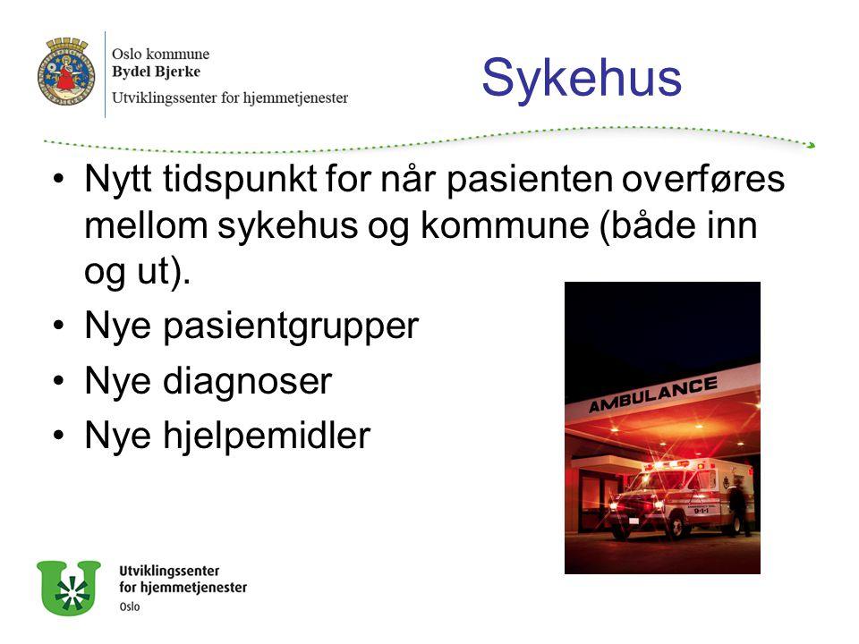 Sykehus Nytt tidspunkt for når pasienten overføres mellom sykehus og kommune (både inn og ut). Nye pasientgrupper.