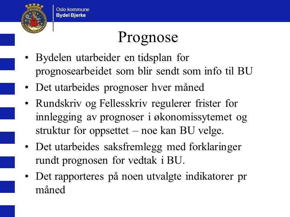 Prognose Bydelen utarbeider en tidsplan for prognosearbeidet som blir sendt som info til BU. Det utarbeides prognoser hver måned.