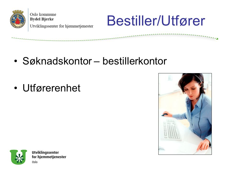 Bestiller/Utfører Søknadskontor – bestillerkontor Utførerenhet