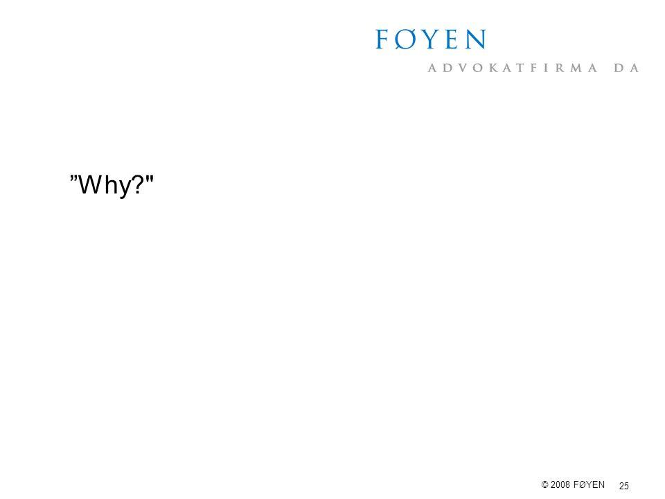 Why © 2008 FØYEN