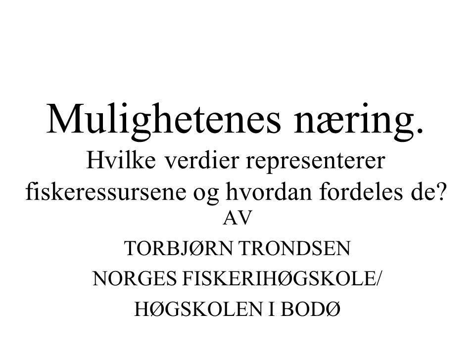 AV TORBJØRN TRONDSEN NORGES FISKERIHØGSKOLE/ HØGSKOLEN I BODØ