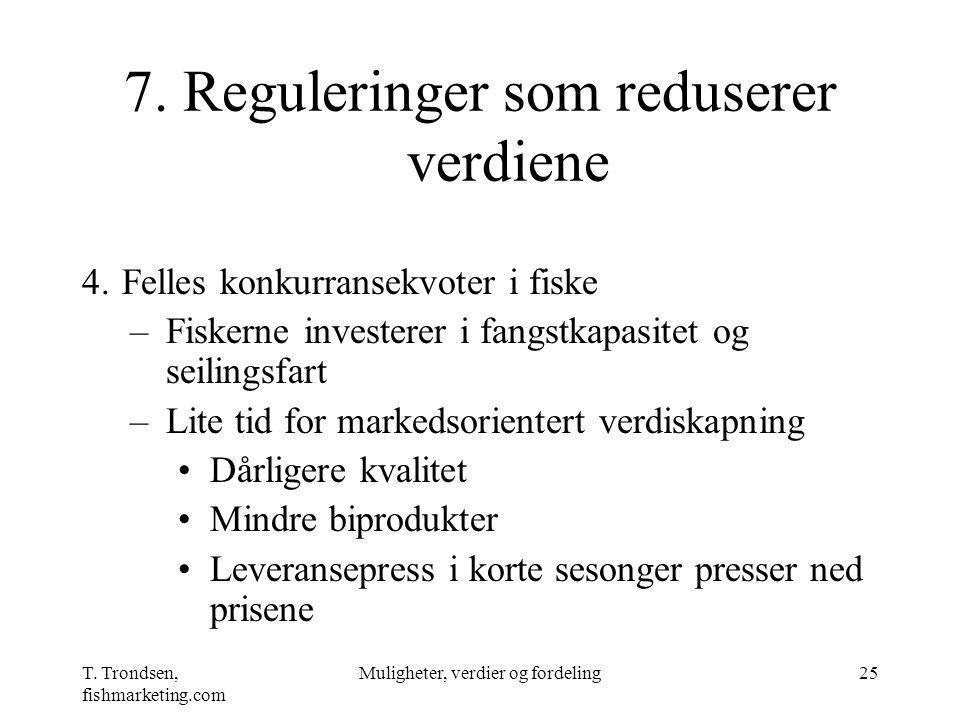 7. Reguleringer som reduserer verdiene