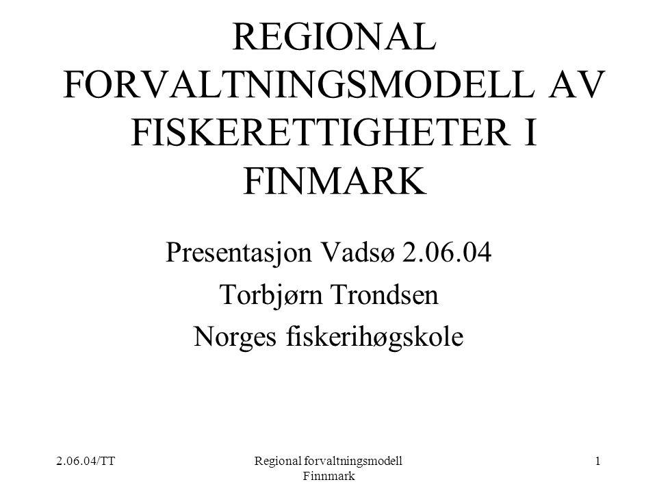 REGIONAL FORVALTNINGSMODELL AV FISKERETTIGHETER I FINMARK