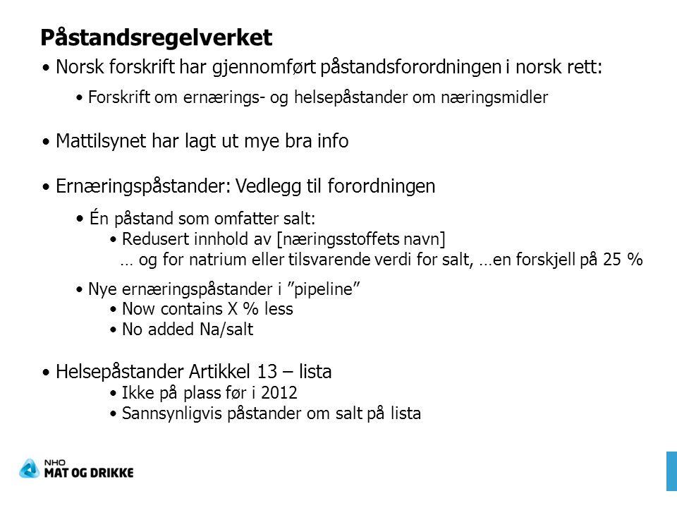 Påstandsregelverket Norsk forskrift har gjennomført påstandsforordningen i norsk rett: Forskrift om ernærings- og helsepåstander om næringsmidler.