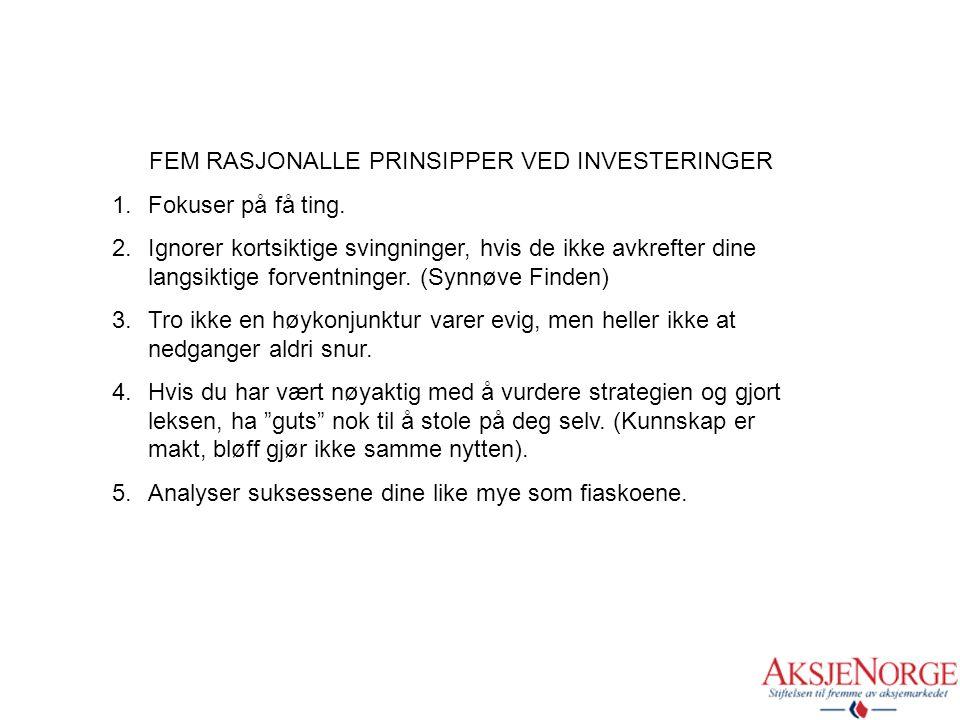 FEM RASJONALLE PRINSIPPER VED INVESTERINGER