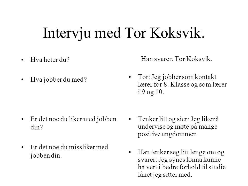Intervju med Tor Koksvik.