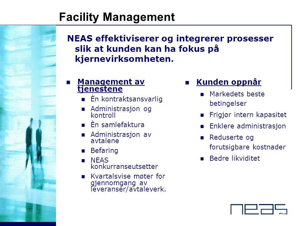 Facility Management NEAS effektiviserer og integrerer prosesser slik at kunden kan ha fokus på kjernevirksomheten.