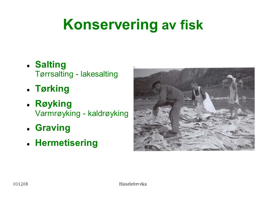 Konservering av fisk Salting Tørrsalting - lakesalting Tørking