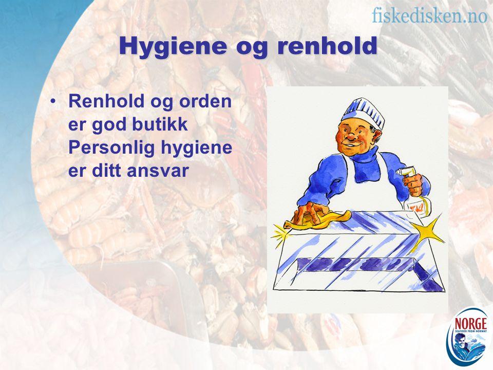 Hygiene og renhold Renhold og orden er god butikk Personlig hygiene er ditt ansvar