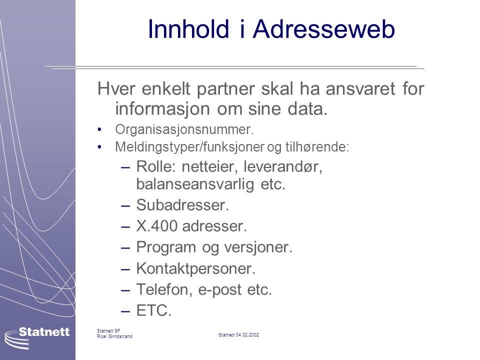 Innhold i Adresseweb Hver enkelt partner skal ha ansvaret for informasjon om sine data. Organisasjonsnummer.