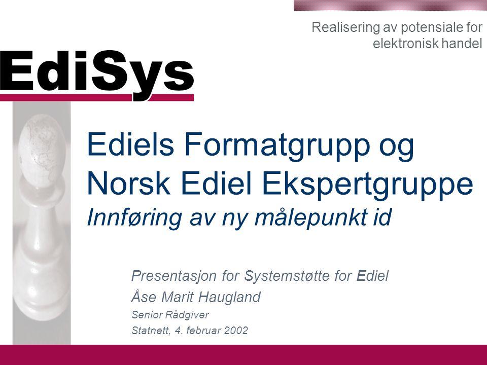 Ediels Formatgrupp og Norsk Ediel Ekspertgruppe Innføring av ny målepunkt id
