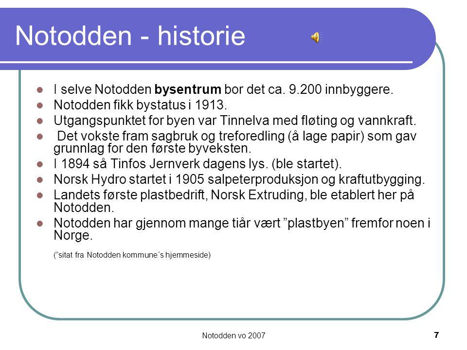 Notodden - historie I selve Notodden bysentrum bor det ca. 9.200 innbyggere. Notodden fikk bystatus i 1913.