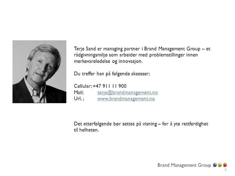 Terje Sand er managing partner i Brand Management Group – et rådgivningsmiljø som arbeider med problemstillinger innen merkevareledelse og innovasjon.
