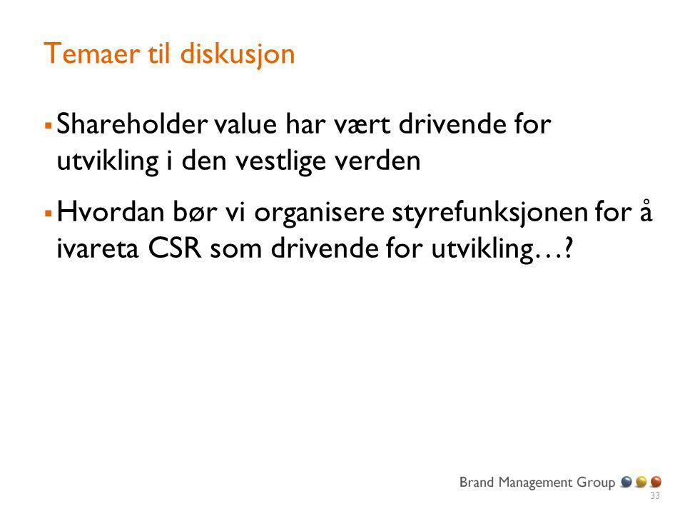 Temaer til diskusjon Shareholder value har vært drivende for utvikling i den vestlige verden.