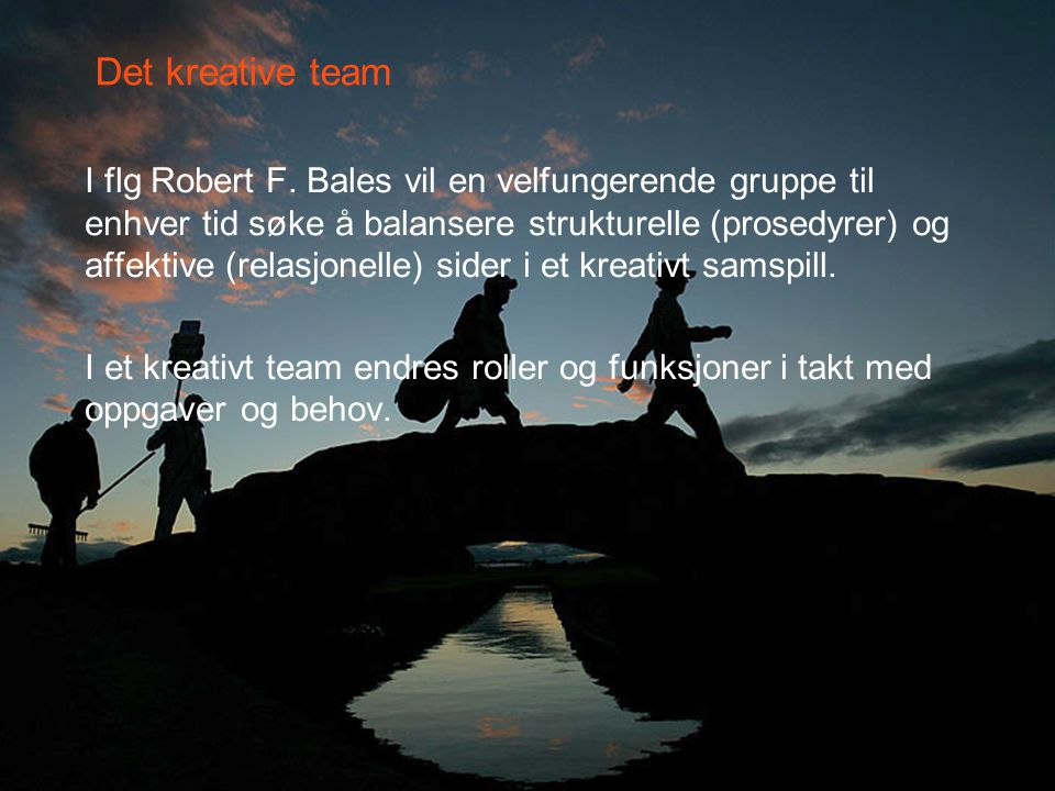 Det kreative team