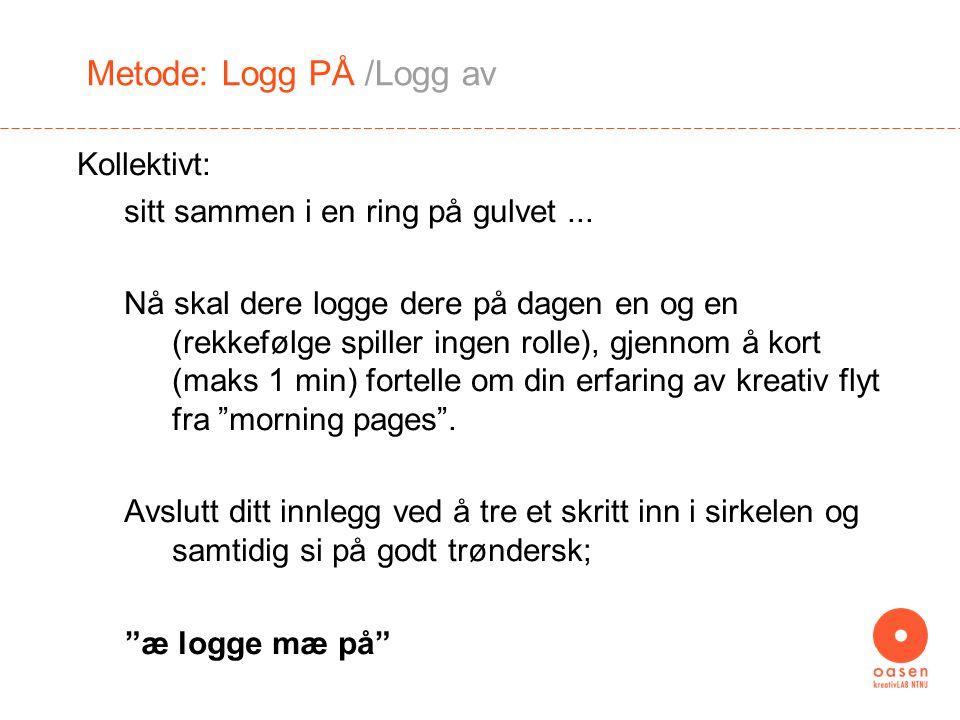 Metode: Logg PÅ /Logg av