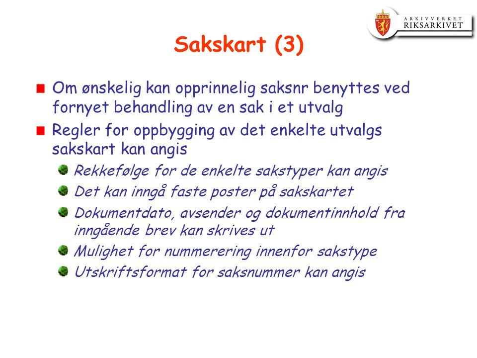 Sakskart (3) Om ønskelig kan opprinnelig saksnr benyttes ved fornyet behandling av en sak i et utvalg.