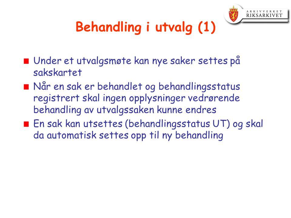 Behandling i utvalg (1) Under et utvalgsmøte kan nye saker settes på sakskartet.