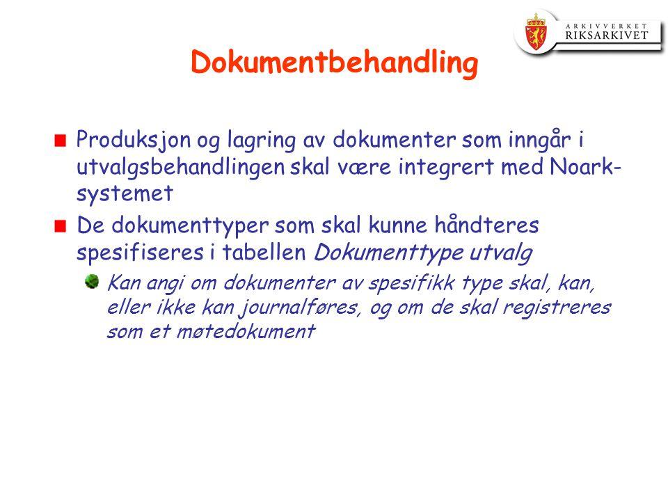 Dokumentbehandling Produksjon og lagring av dokumenter som inngår i utvalgsbehandlingen skal være integrert med Noark-systemet.