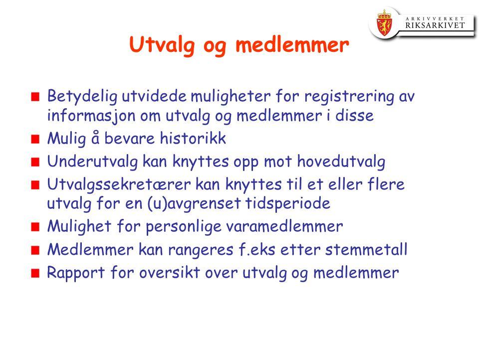Utvalg og medlemmer Betydelig utvidede muligheter for registrering av informasjon om utvalg og medlemmer i disse.