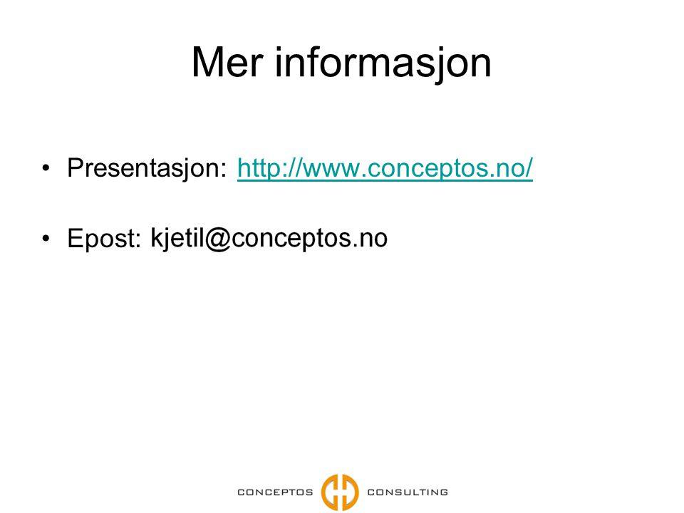 Mer informasjon Presentasjon: http://www.conceptos.no/ Epost: