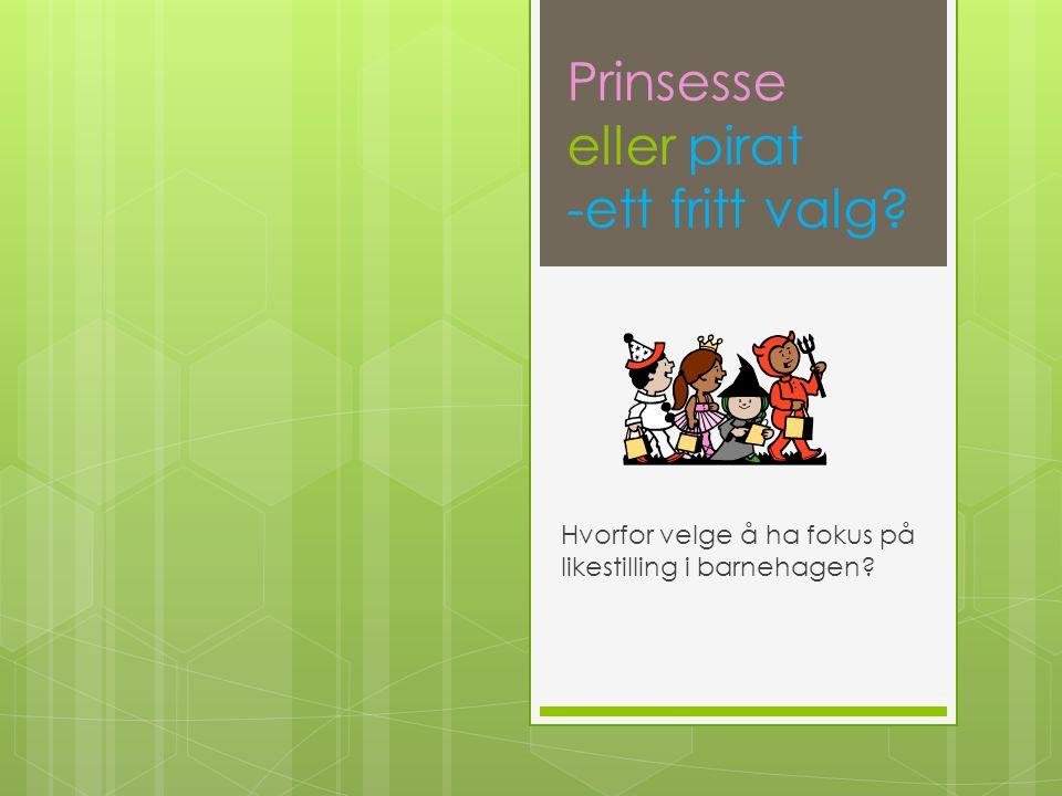 Prinsesse eller pirat -ett fritt valg
