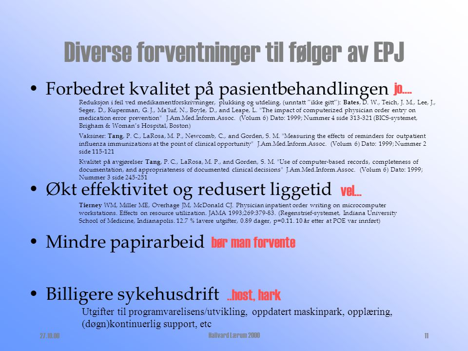 Diverse forventninger til følger av EPJ