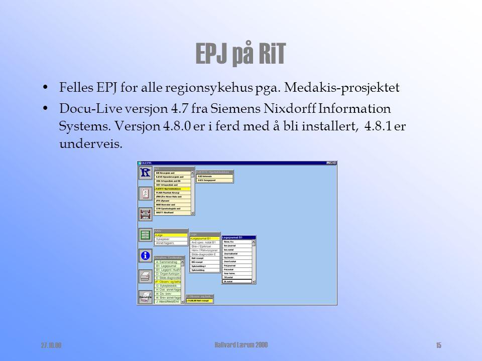 EPJ på RiT Felles EPJ for alle regionsykehus pga. Medakis-prosjektet