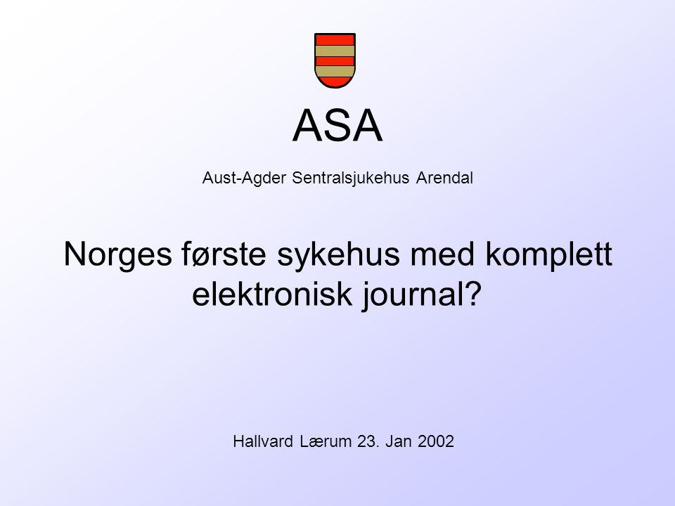 ASA Aust-Agder Sentralsjukehus Arendal Norges første sykehus med komplett elektronisk journal