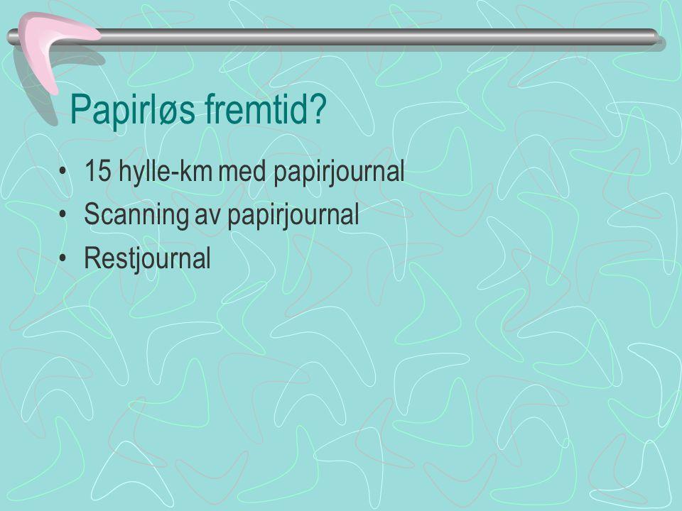Papirløs fremtid 15 hylle-km med papirjournal