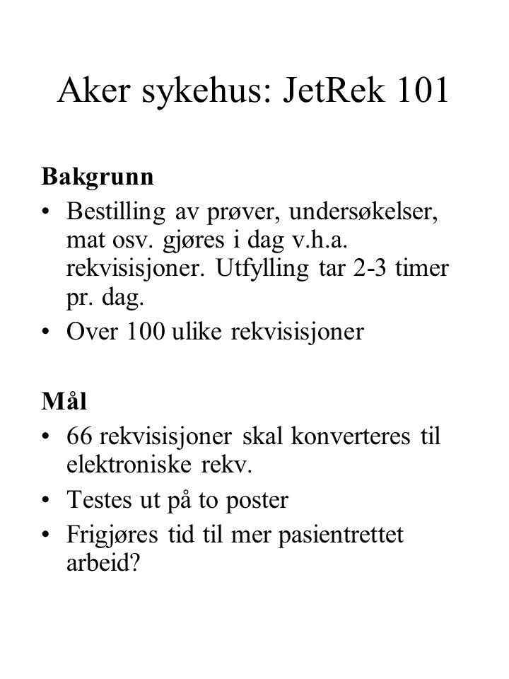 Aker sykehus: JetRek 101 Bakgrunn
