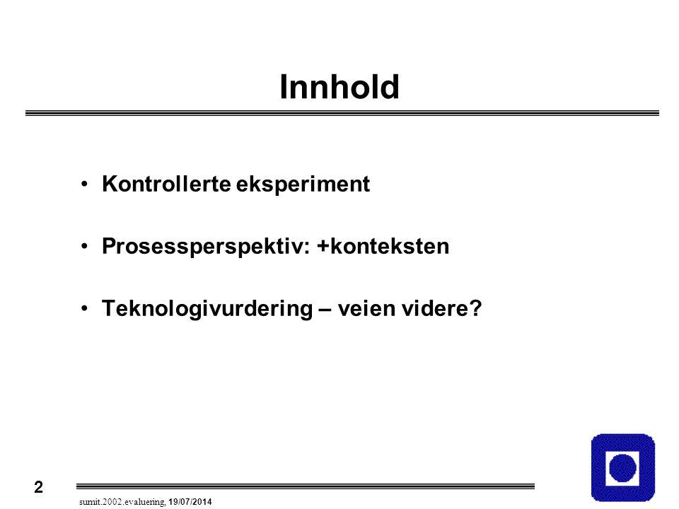 Innhold Kontrollerte eksperiment Prosessperspektiv: +konteksten