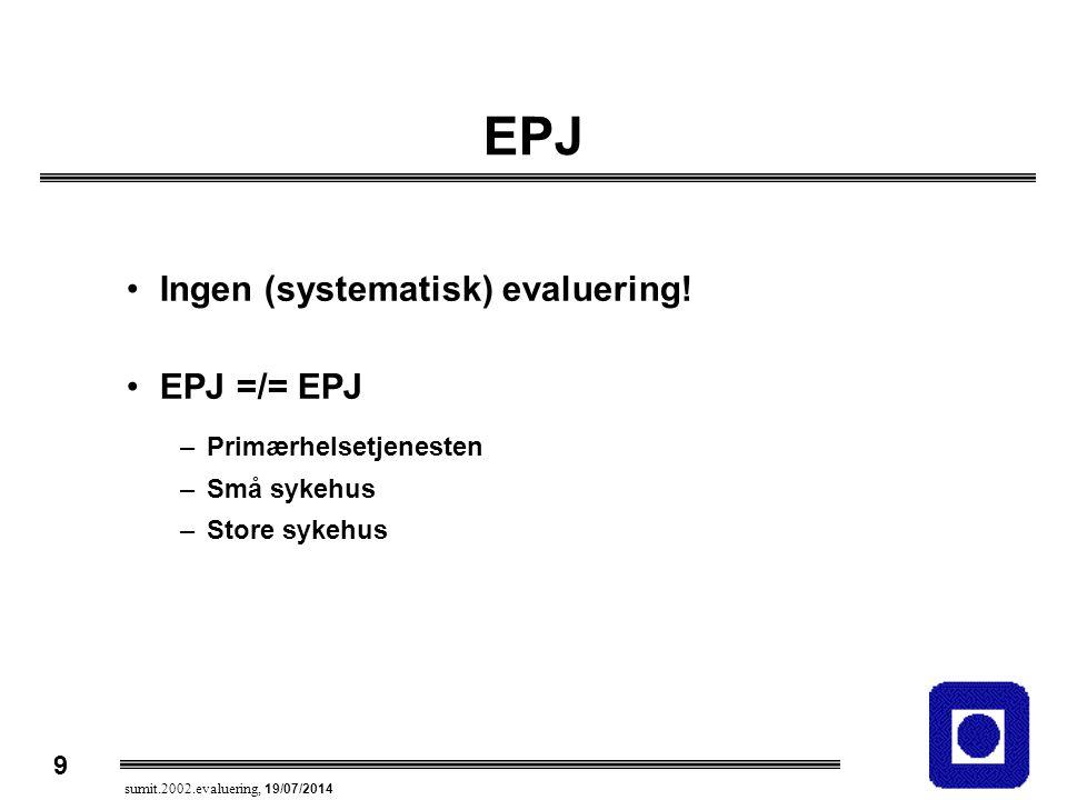 EPJ Ingen (systematisk) evaluering! EPJ =/= EPJ Primærhelsetjenesten