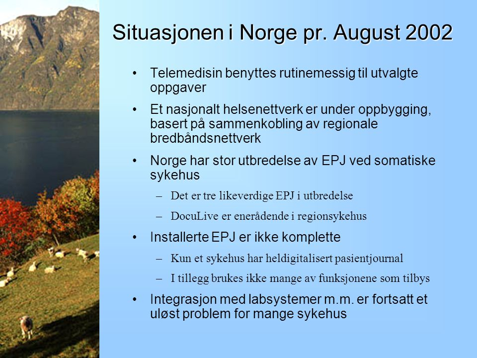 Situasjonen i Norge pr. August 2002
