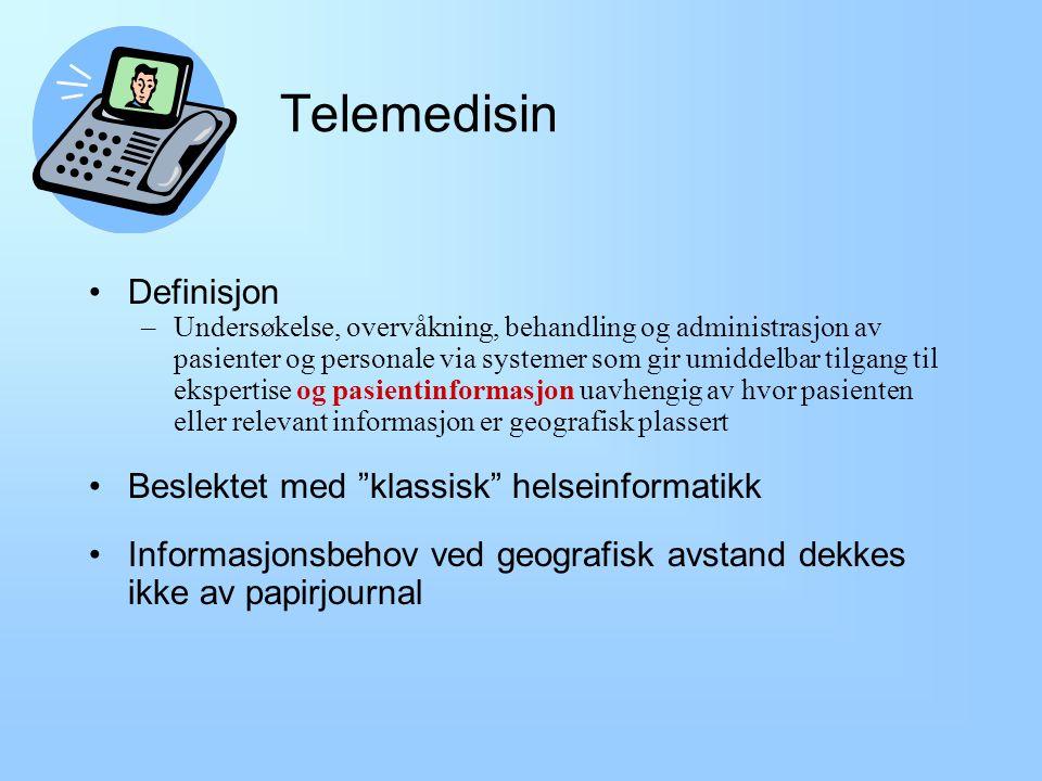 Telemedisin Definisjon Beslektet med klassisk helseinformatikk