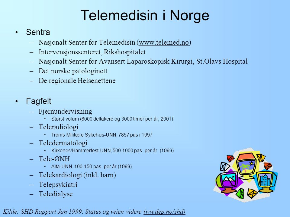 Telemedisin i Norge Sentra Fagfelt
