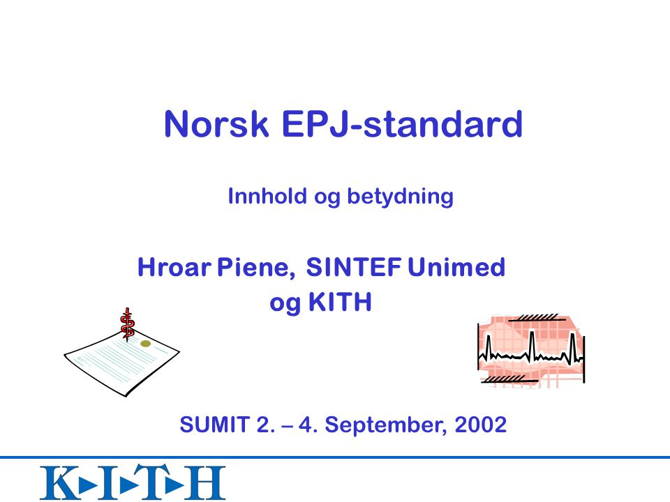 Hroar Piene, SINTEF Unimed og KITH