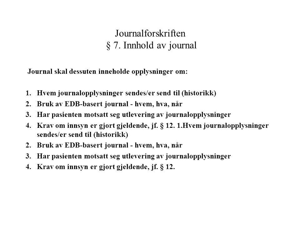Journalforskriften § 7. Innhold av journal