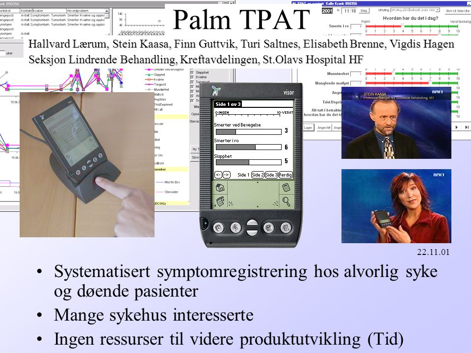 Palm TPAT Hallvard Lærum, Stein Kaasa, Finn Guttvik, Turi Saltnes, Elisabeth Brenne, Vigdis Hagen.
