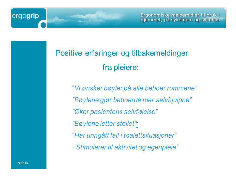 : Positive erfaringer og tilbakemeldinger fra pleiere: