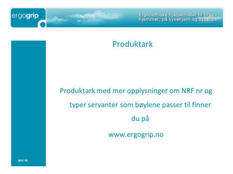 Produktark Produktark med mer opplysninger om NRF nr og typer servanter som bøylene passer til finner du på www.ergogrip.no