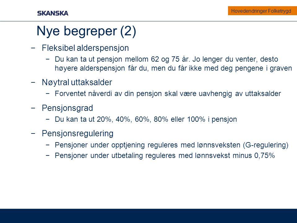 Nye begreper (2) Fleksibel alderspensjon Nøytral uttaksalder