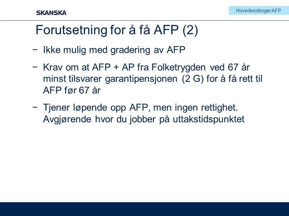 Forutsetning for å få AFP (2)