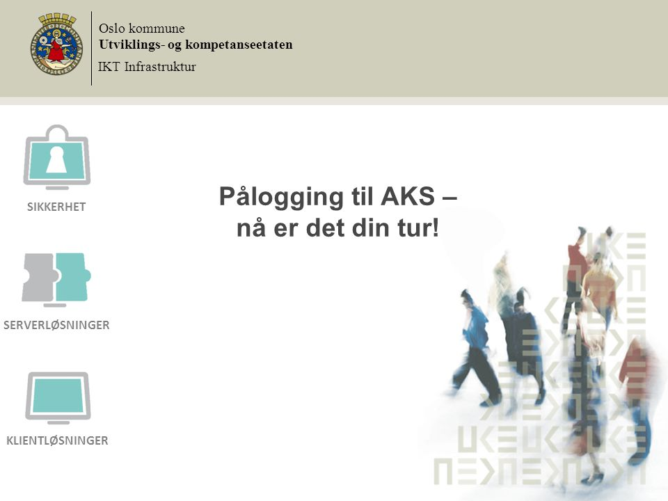 Pålogging til AKS – nå er det din tur!