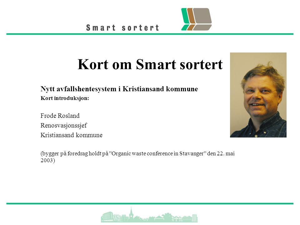 Kort om Smart sortert Nytt avfallshentesystem i Kristiansand kommune