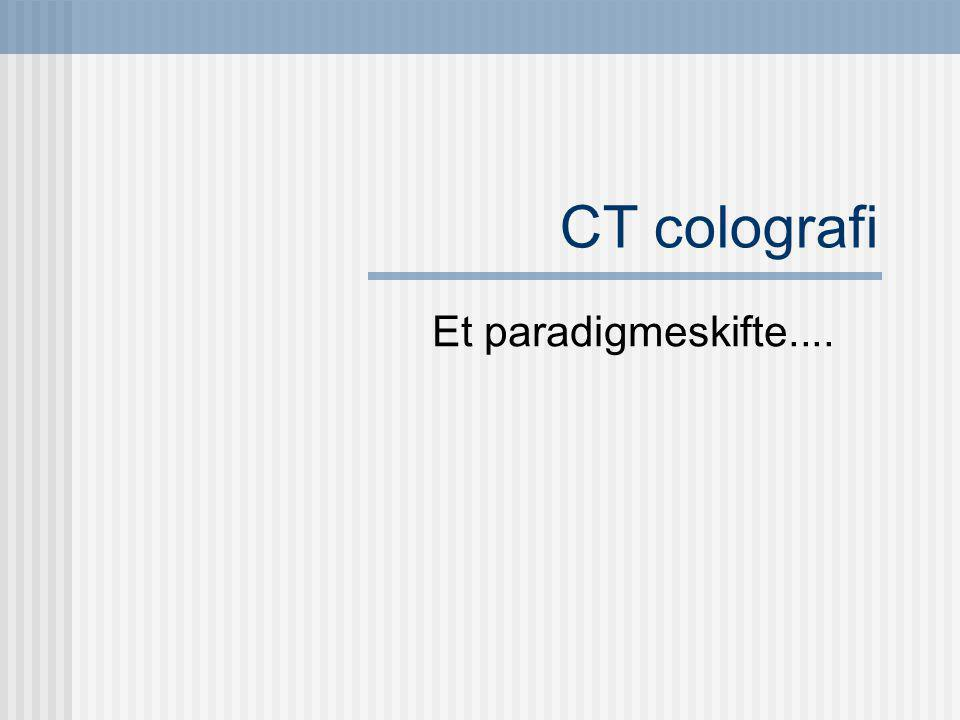 CT colografi Et paradigmeskifte....